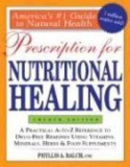 Bestsellers (2008) - Prescription for Nutritional Healing, 4th Edition by Phyllis A. Balch