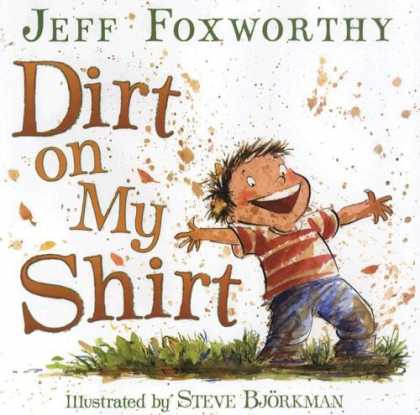 Bestsellers (2008) - Dirt on My Shirt by Jeff Foxworthy