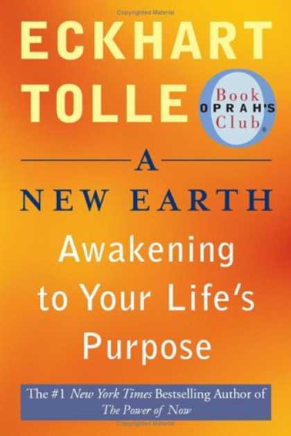 Bestsellers (2008) - A New Earth: Awakening to Your Life's Purpose (Oprah's Book Club, Selection 61)