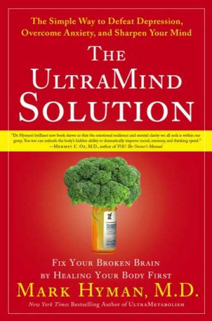 Bestsellers (2008) - The UltraMind Solution: Fix Your Broken Brain by Healing Your Body First by Mark