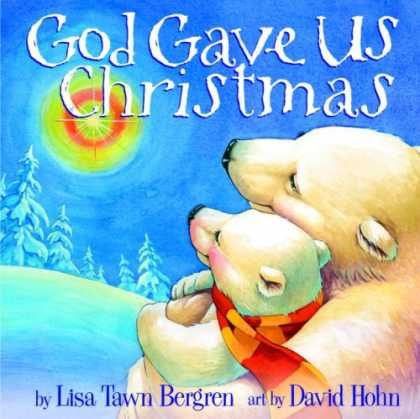 Bestsellers (2008) - God Gave Us Christmas (God Gave Us...) by Lisa T. Bergren