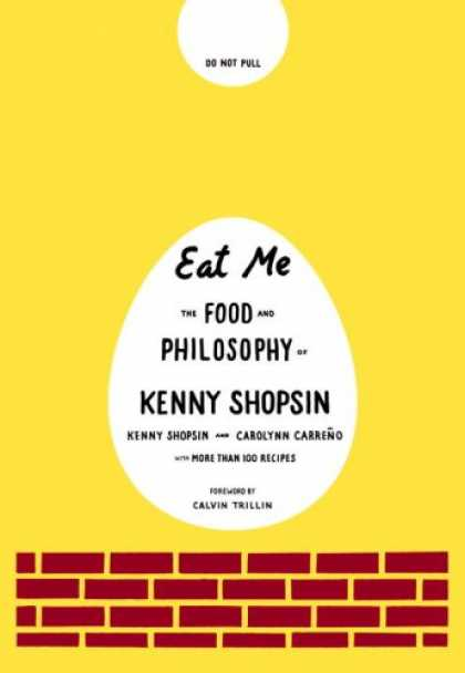 Bestsellers (2008) - Eat Me: The Food and Philosophy of Kenny Shopsin by Kenny Shopsin