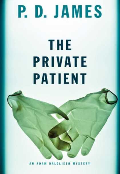 Bestsellers (2008) - The Private Patient (Adam Dalgliesh Mysteries) by P.D. James