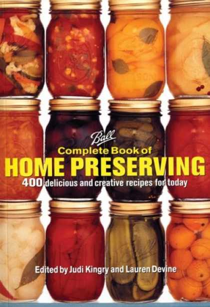 Bestsellers (2008) - BALL Complete Book of Home Preserving by Judi Kingry