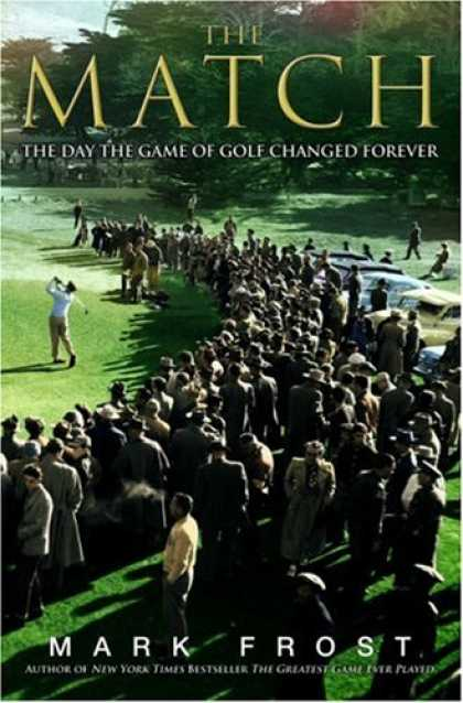Bestsellers (2008) - The Match: The Day the Game of Golf Changed Forever by Mark Frost