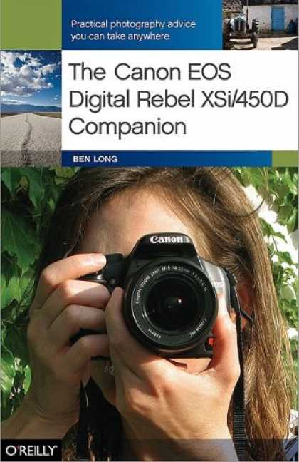 Bestsellers (2008) - The Canon EOS Digital Rebel XSi/450D Companion by Ben Long