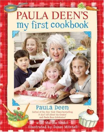 Bestsellers (2008) - Paula Deen's My First Cookbook by Paula Deen