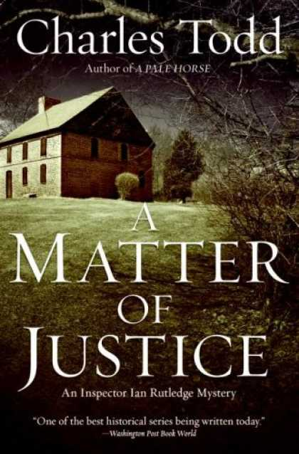 Bestsellers (2008) - A Matter of Justice: An Inspector Ian Rutledge Mystery (Inspector Ian Rutledge M