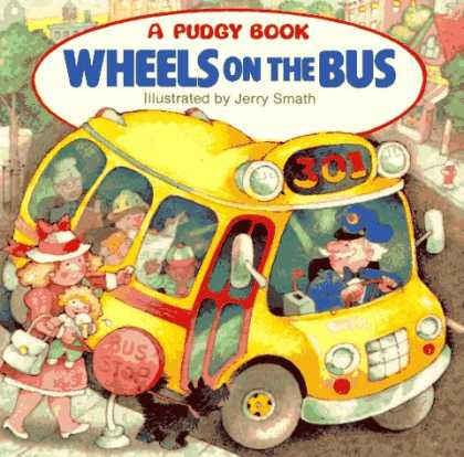 Bestsellers (2008) - Wheels on the Bus (Pudgy Board Book) by Jerry Smith