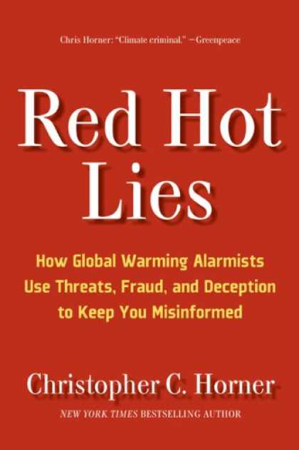 Bestsellers (2008) - Red Hot Lies: How Global Warming Alarmists Use Threats, Fraud, and Deception to