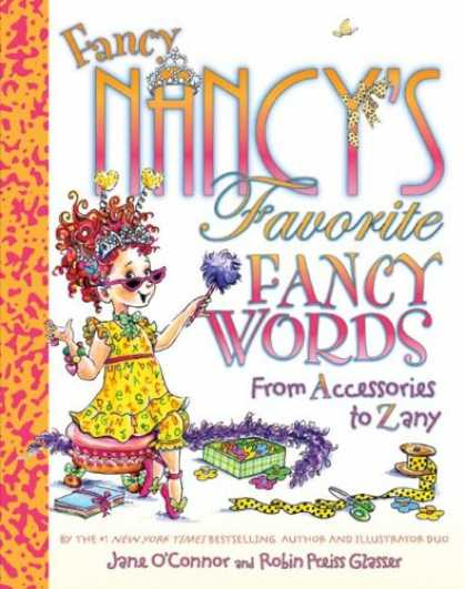 Bestsellers (2008) - Fancy Nancy's Favorite Fancy Words: From Accessories to Zany by Jane O'connor