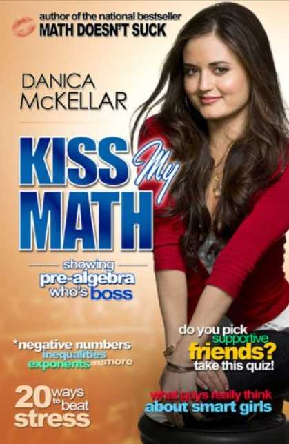 Bestsellers (2008) - Kiss My Math: Showing Pre-Algebra Who's Boss by Danica McKellar