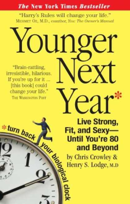 Bestsellers (2008) - Younger Next Year: Live Strong, Fit, and Sexy—Until You're 80 and Beyond