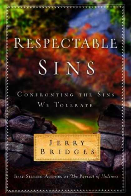 Bestsellers (2008) - Respectable Sins: Confronting the Sins We Tolerate by Jerry Bridges