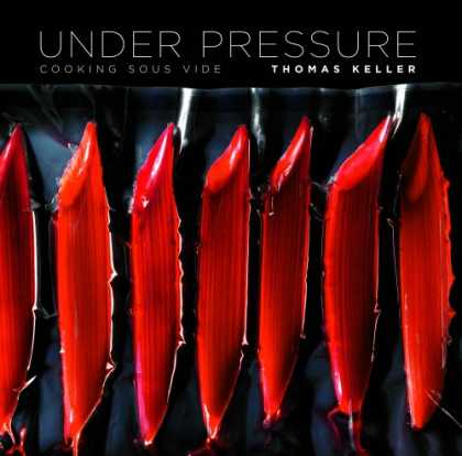 Bestsellers (2008) - Under Pressure: Cooking Sous Vide by Thomas Keller