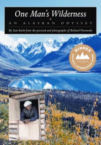 Bestsellers (2008) - One Man's Wilderness: An Alaskan Odyssey (Annivers by Sam Keith