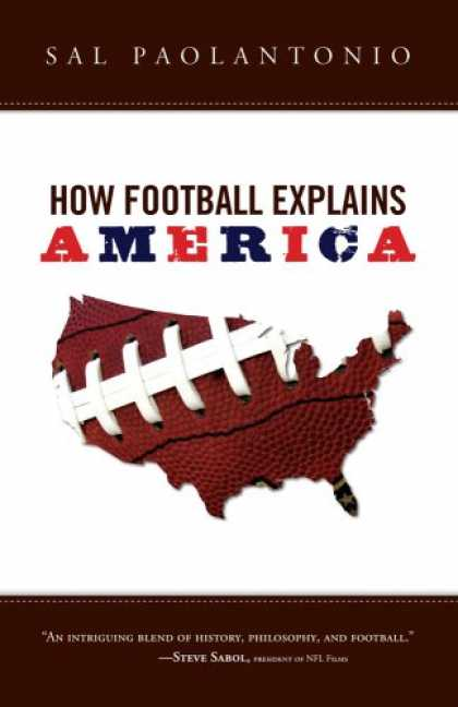 Bestsellers (2008) - How Football Explains America by Sal Paolantonio