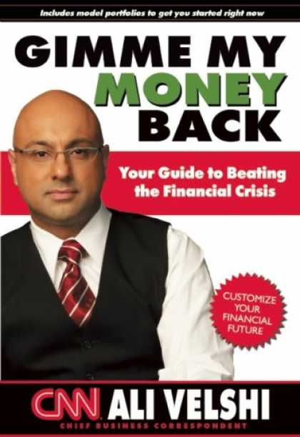 Bestsellers (2008) - Gimme My Money Back: Your Guide to Beating the Financial Crisis by Ali Velshi