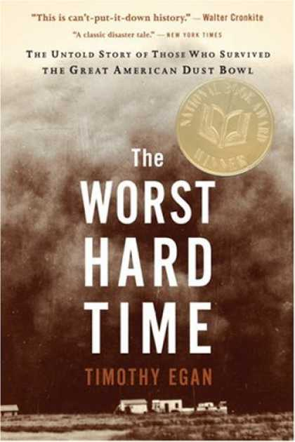 Bestsellers (2008) - The Worst Hard Time: The Untold Story of Those Who Survived the Great American D