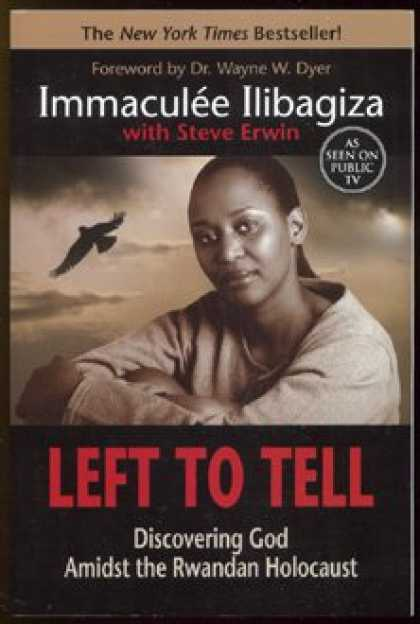 Bestsellers (2008) - Left to Tell: Discovering God Amidst the Rwandan Holocaust by Immaculee Ilibagiz