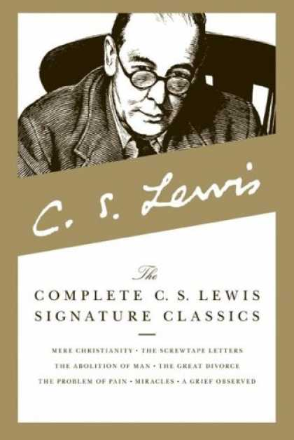 Bestsellers (2008) - The Complete C. S. Lewis Signature Classics by C. S. Lewis