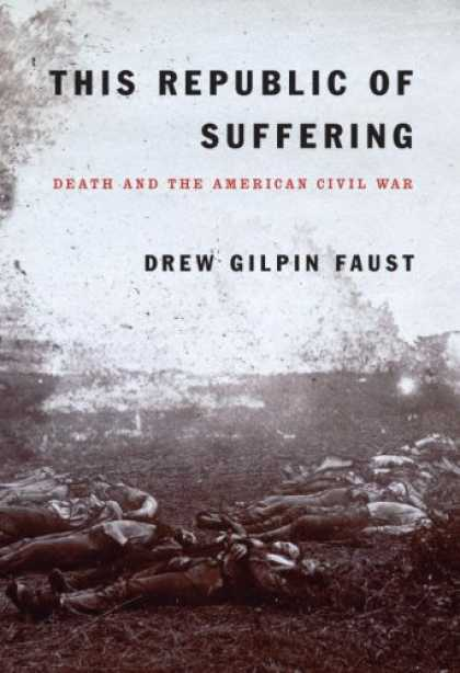Bestsellers (2008) - This Republic of Suffering: Death and the American Civil War by Drew Gilpin Faus