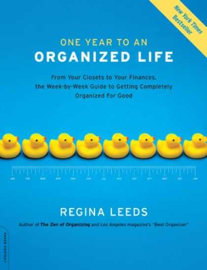 Bestsellers (2008) - One Year to an Organized Life: From Your Closets to Your Finances, the Week-by-W