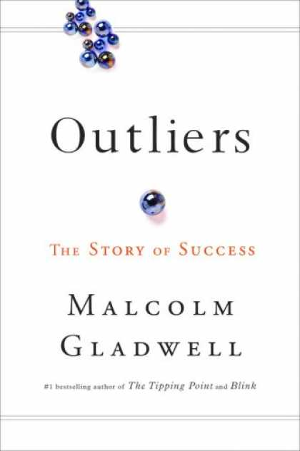 Bestsellers (2008) - Outliers: The Story of Success by Malcolm Gladwell