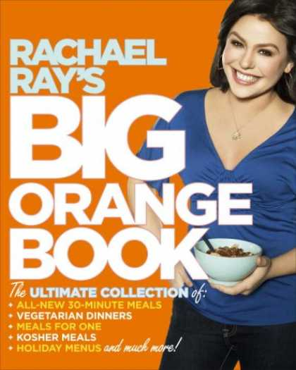 Bestsellers (2008) - Rachael Ray's Big Orange Book: Her Biggest Ever Collection of All-New 30-Minute