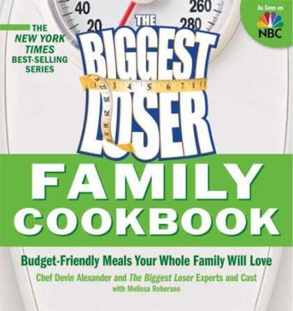 Bestsellers (2008) - Biggest Loser Family Cookbook: Budget-Friendly Meals Your Whole Family Will Love