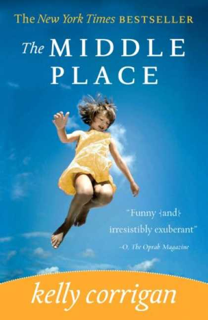 Bestsellers (2008) - The Middle Place by Kelly Corrigan