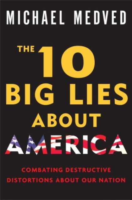 Bestsellers (2008) - The 10 Big Lies About America: Combating Destructive Distortions About Our Natio