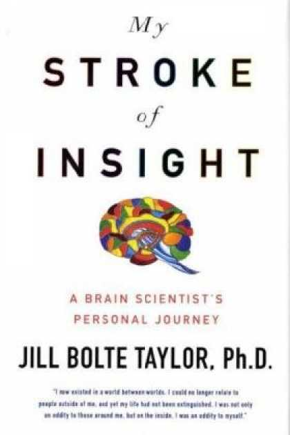Bestsellers (2008) - My Stroke of Insight: A Brain Scientist's Personal Journey by Jill Bolte Taylor