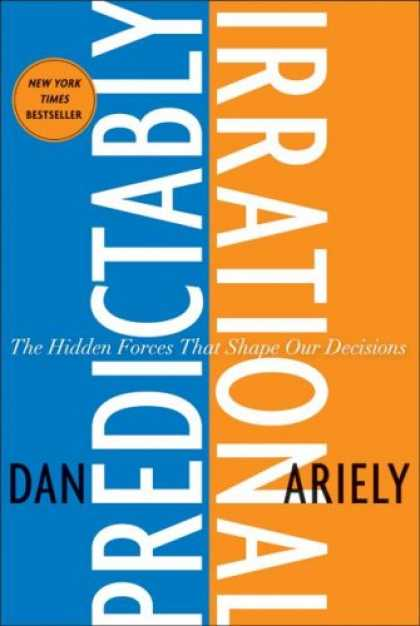 Bestsellers (2008) - Predictably Irrational: The Hidden Forces That Shape Our Decisions by Dan Ariely