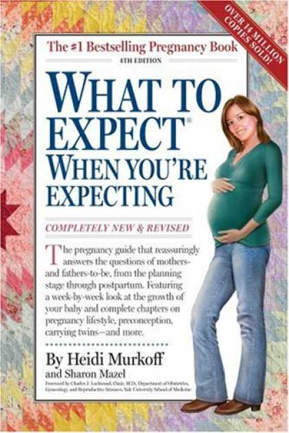 Bestsellers (2008) - What to Expect When You're Expecting: 4th Edition by Heidi Murkoff