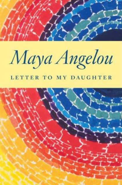 Bestsellers (2008) - Letter to My Daughter by Maya Angelou
