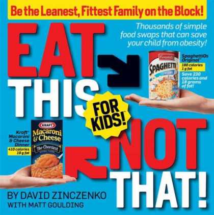 Bestsellers (2008) - Eat This Not That! for Kids!: Be the Leanest, Fittest Family on the Block! by Da