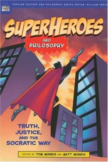 Bestselling Comics (2006) - Superheroes And Philosophy: Truth, Justice, And The Socratic Way (Popular Cultur - Superheroes - Philosophy - Pop Culture - Socratic - Truth And Justice