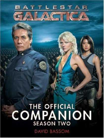Bestselling Comics (2006) - Battlestar Galactica: The Official Companion Season Two (Battlestar Galactica th - The Official Companion - Season Two - 3 Peopel On Cover - 2 Women - David Bassom