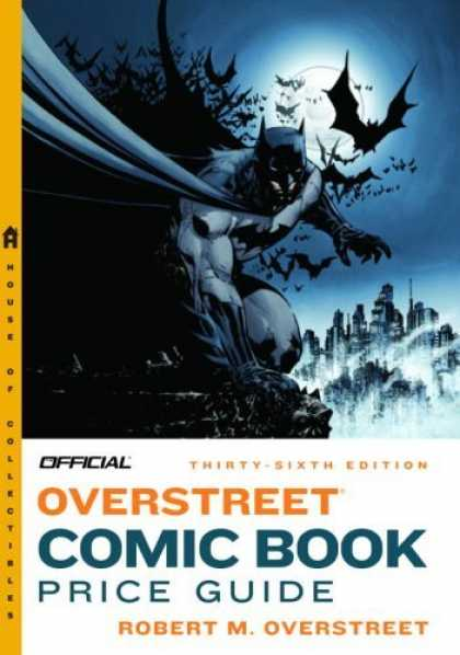 Bestselling Comics (2006) 126 - Bat Man - House Of Collectibles - Offcial Overstreet Comic Book Price Guide - Thirty Sixth Edition - Robert M Overstreet