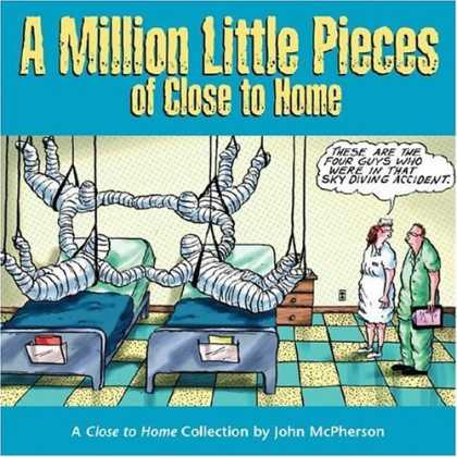 Bestselling Comics (2006) - A Million Little Pieces of Close to Home: A Close to Home Collection by John McP - Doctor - Hospital - Bandages - Suspended Men - A Million Little Pieces Of Close To Home