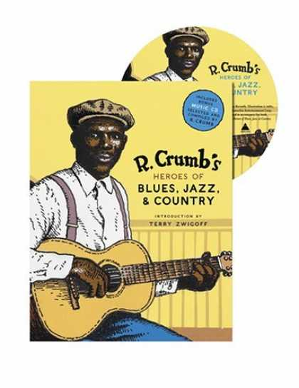 Bestselling Comics (2006) - R. Crumb's Heroes of Blues, Jazz, & Country by - Bluesplaying Guitar - Jazz - Country - Terry - Zwicoff