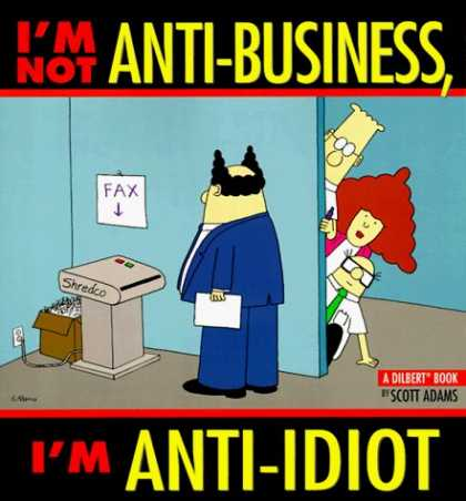 Bestselling Comics (2006) - I'M Not Anti-Business, I'M Anti-Idiot-Dilbert by Scott Adams - Anti-business - Anti-idiot - Scott Adams - Humor - Comedy