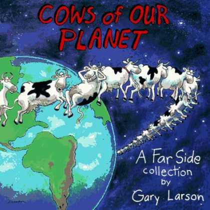 Bestselling Comics (2006) - Cows Of Our Planet (Far Side Series) by Gary Larson - Cows Of Our Planet - Earth - Far Side Collection - Gary Larson - Space
