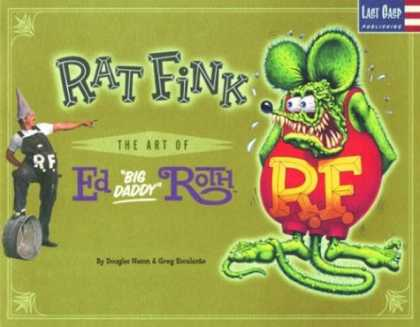"Bestselling Comics (2006) - Rat Fink: The Art of Ed ""Big Daddy"" Roth by Douglas Nason - Rat Fink - Ed Big Daddy Roth - Animal - Man - Duncehat"