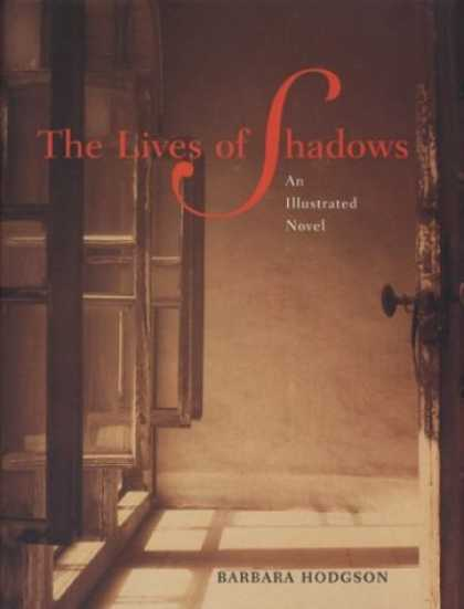 Bestselling Comics (2006) - The Lives of Shadows: An Illustrated Novel by Barbara Hodgson - Hallway Of Stories - The Dark Room - Behind Closet Doors - Open Windows - Shadow Of Lives