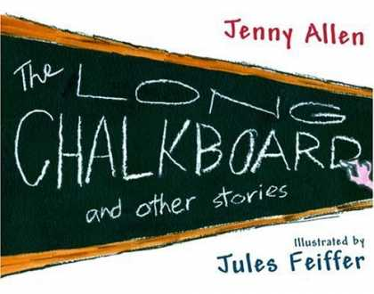 Bestselling Comics (2006) - The Long Chalkboard: and Other Stories by Jennifer Allen - The Long Chalkboard - Jenny Allen - Chalk - Jules Feiffer - Hand