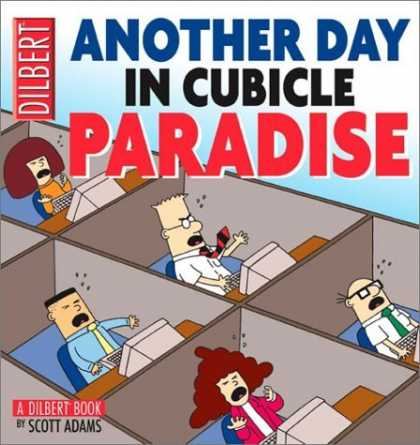 Bestselling Comics (2006) - Another Day In Cubicle Paradise: A Dilbert Book by Scott Adams