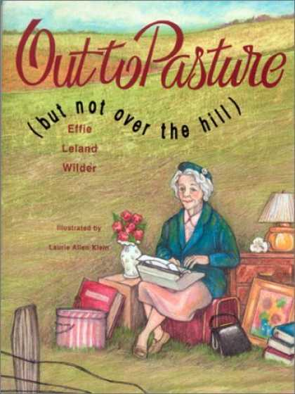 Bestselling Comics (2006) - Out to Pasture but Not over the Hill by Effie Leland Wilder