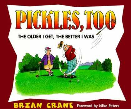 Bestselling Comics (2006) - Pickles, Too: The Older I Get, The Better I Was by Brian Crane - Pickles - Cap - Ball - Brian Crane - Tree